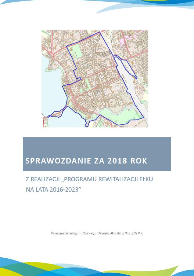 """Sprawozdanie za 2018 r. z realizacji """"Programu Rewitalizacji Ełku na lata 2016-2023"""""""